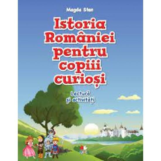 Istoria României pentru copiii curioși. Lectură și activități