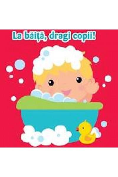 La băiță, dragi copii! Cărticica mea de baie