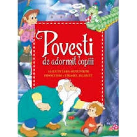 Povești de adormit copiii. Alice în Țara Minunilor, Pinocchio, Uriașul zgârcit - Reeditare
