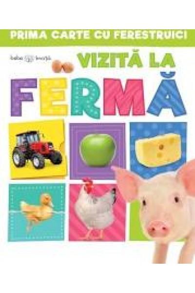 Prima carte cu ferestruici. Vizită la fermă. Bebe învață