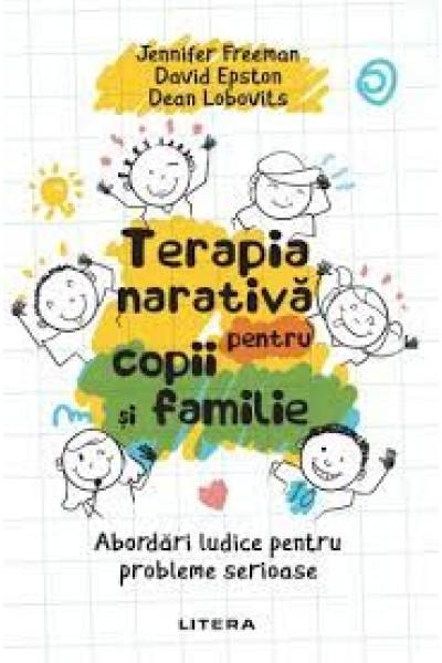 Terapia narativă pentru copii și familie. Abordări ludice pentru probleme serioase