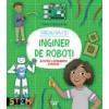 Vreau sa fiu inginer de roboți