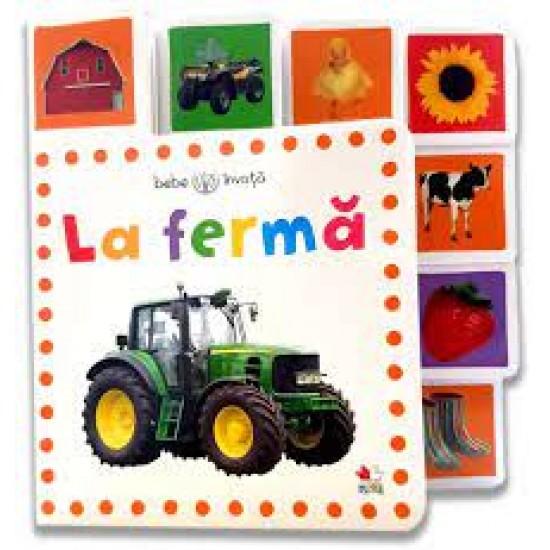 La fermă. Bebe învață