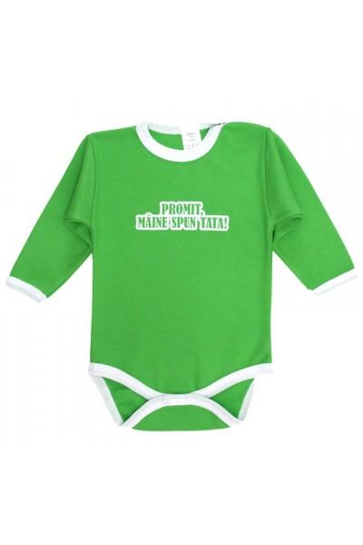 Body bebe bumbac verde mesaj promit, maine spun tata